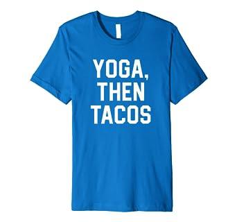 Amazon.com: Yoga Then Tacos Funny Retro Foodie 70s Gift 80s ...