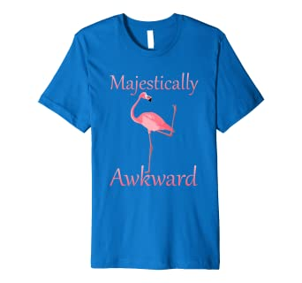 1511b85ae Image Unavailable. Image not available for. Color: Funny Majestically  Awkward Flamingo T Shirt