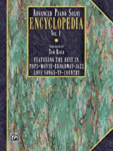 Advanced Piano Solos Encyclopedia, Vol 1: Featuring the Best in Pops * Movie * Broadway * Jazz * Love Songs * TV * Country