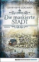 Die maskierte Stadt: Roman (Die Bibliothekare 2) (German Edition)