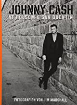 Johnny Cash at Folsom & San Quentin: Fotografien von Jim Marshall