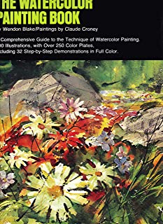 The Watercolor Painting Book - A Comprehensive Guide To The Technique Of Watercolor Painting