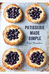 Patisserie Made Simple: From macaron to millefeuille and more Kindle Edition