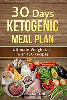 30 DAY KETOGENIC MEAL PLAN: ULTIMATE WEIGHT LOSS WITH 120 KETO RECIPES
