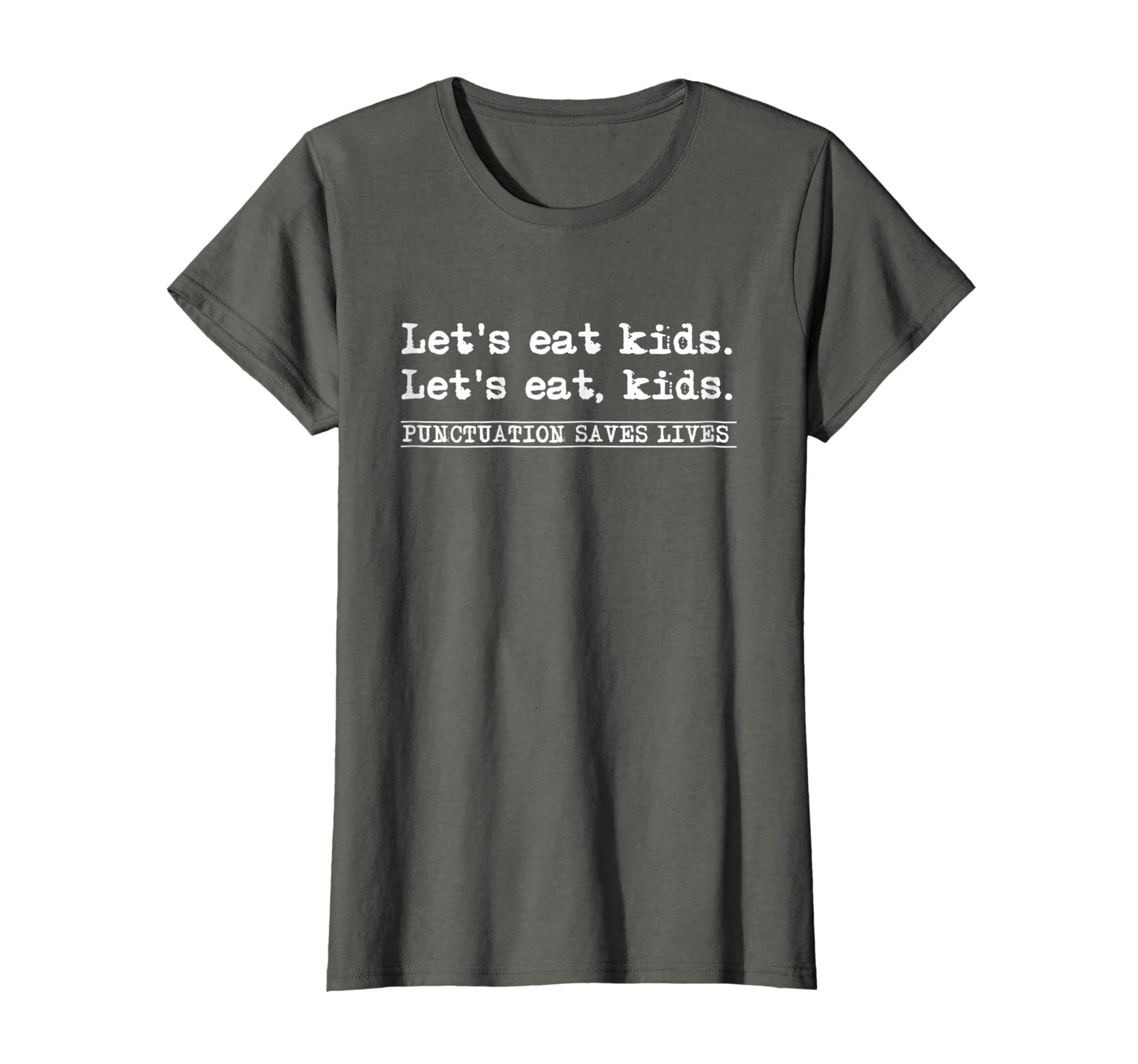 f7ae3684b Amazon.com: Let's Eat Kids T - Shirt Punctuation Saves Lives Grammar Tee:  Clothing