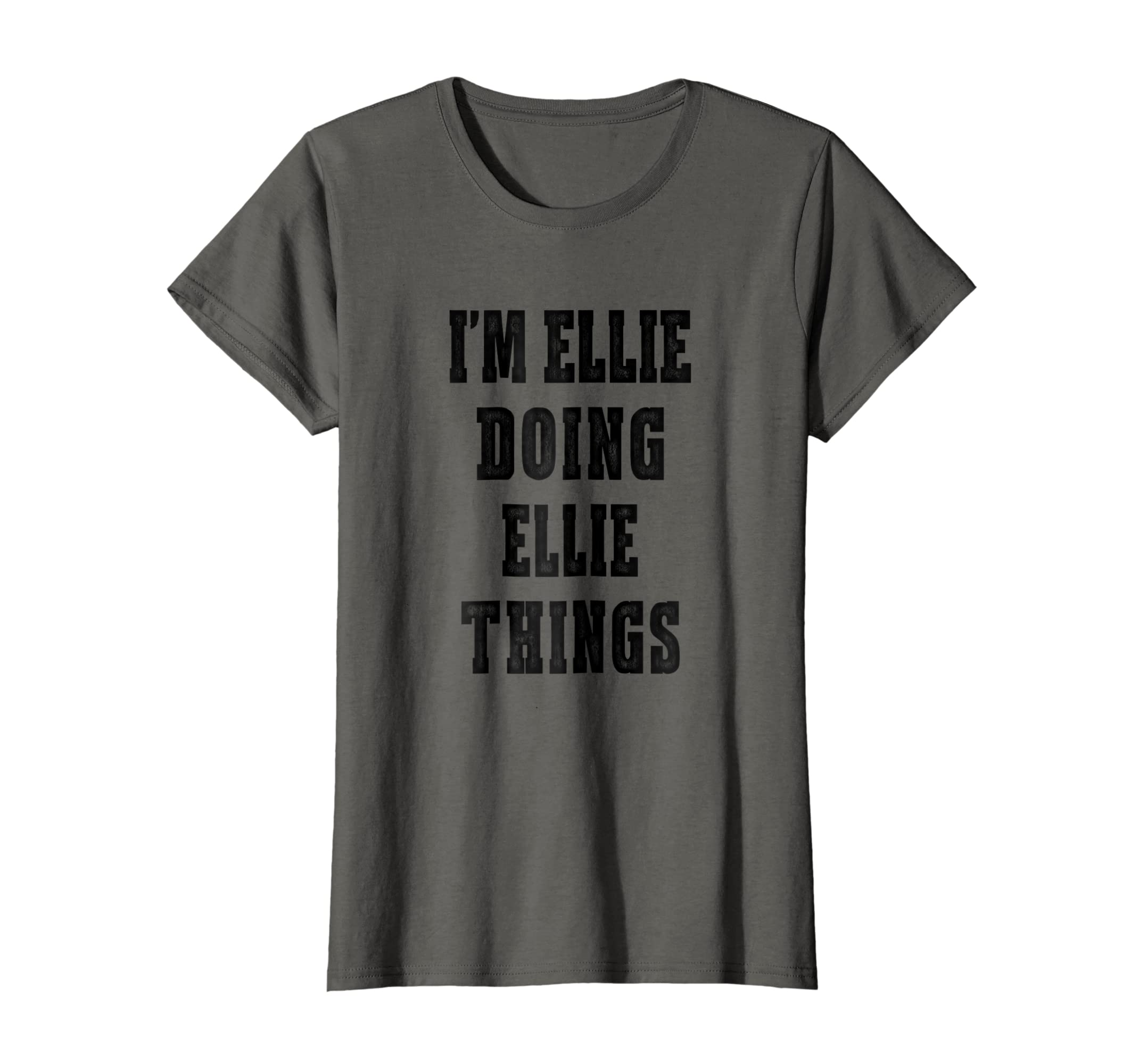 Amazon Com I M Ellie Doing Ellie Things First Name T Shirt