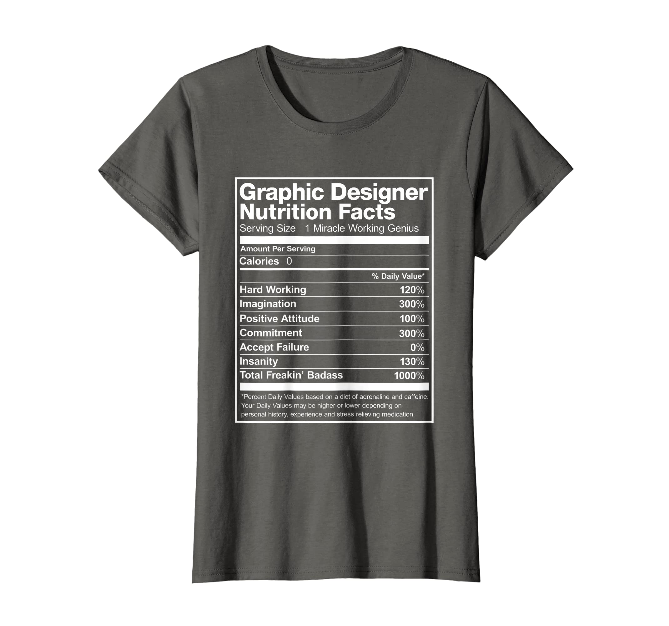a40ba510a Amazon.com: Graphic Designer Nutrition Facts Funny T-Shirt: Clothing