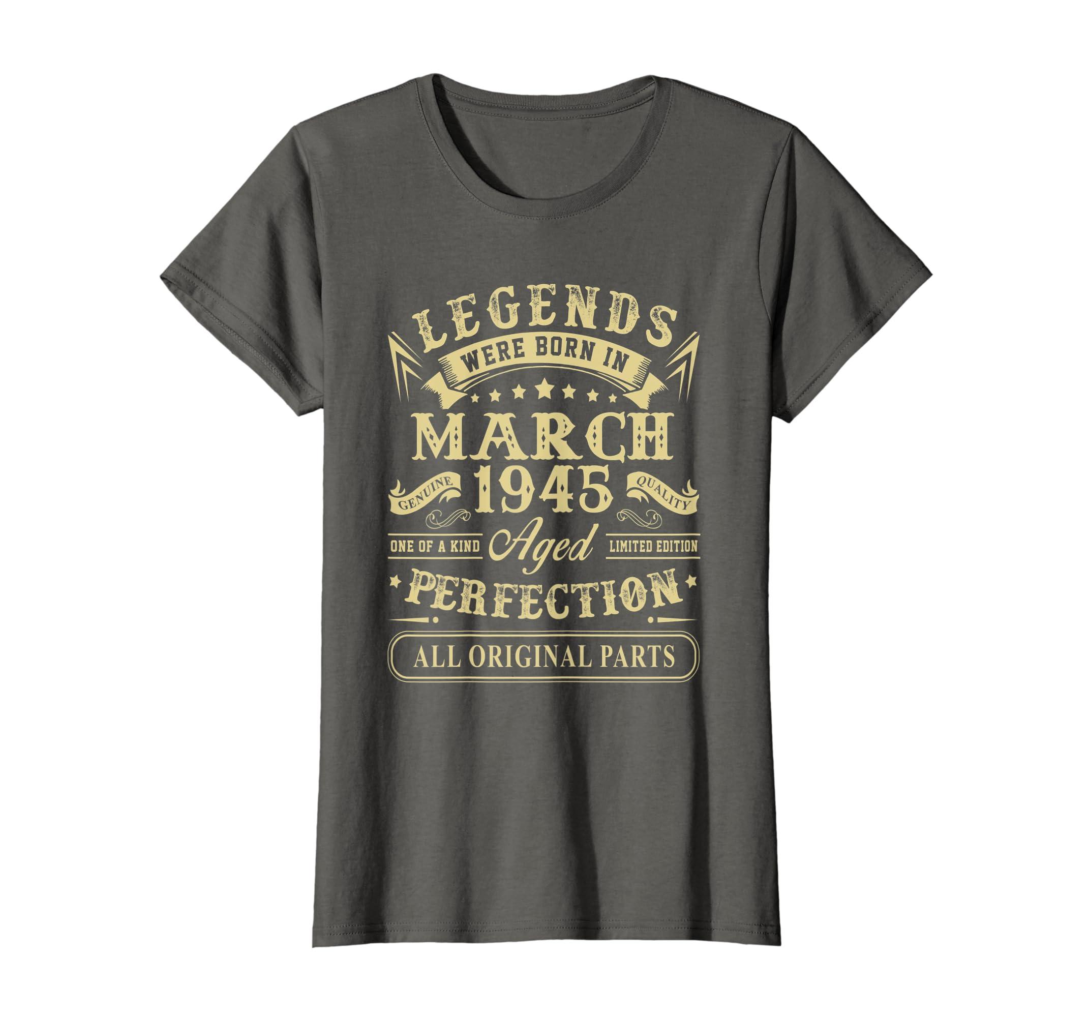 Amazon March 1945 74th Birthday Gift 74 Year Old Men Women Shirt Clothing