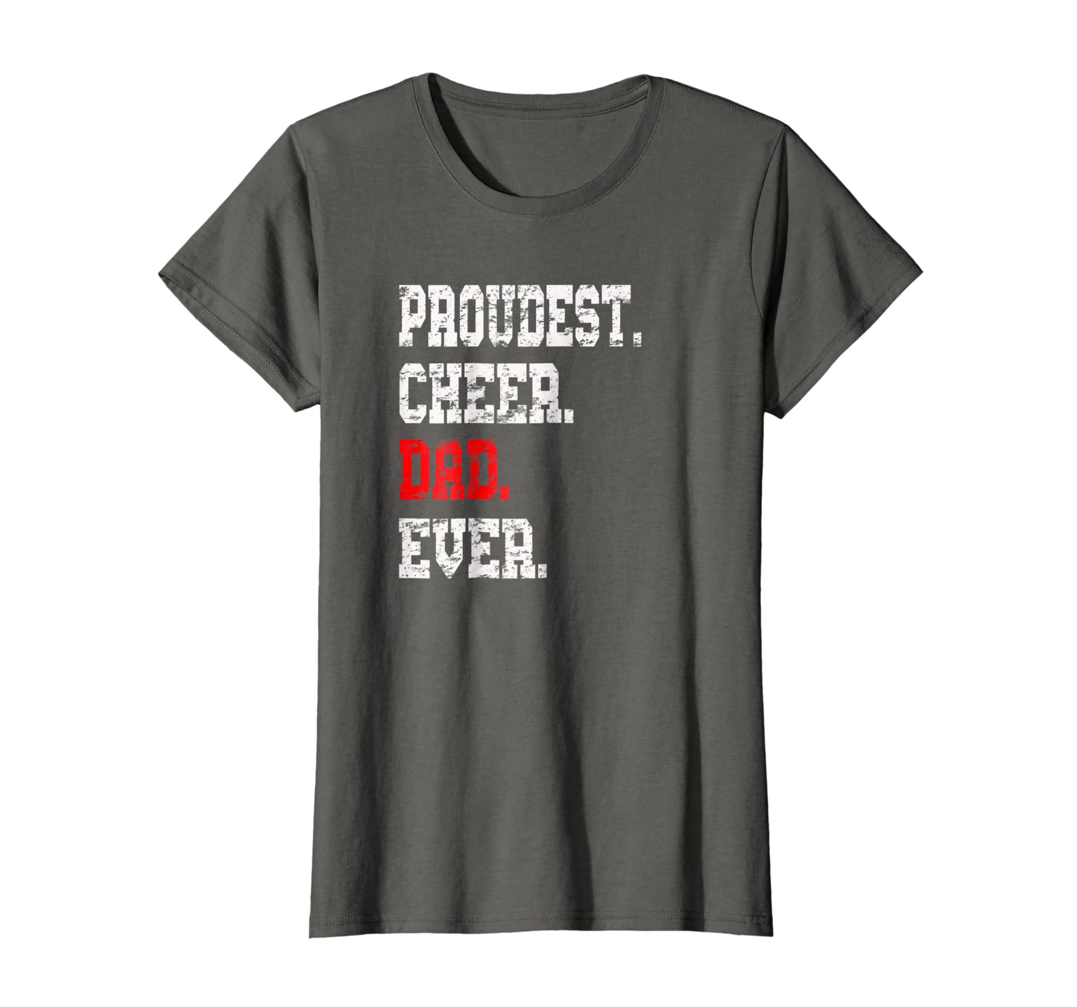 4ae53972 Amazon.com: Custom Cheer Dad TShirt, Best Dad Ever Gift: Clothing