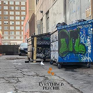 Every Tingz Peachie [Explicit]
