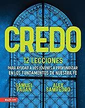 Credo: 12 Lecciones para ayudar a los jóvenes a profundizar en los fundamentos de nuestra fe (Spanish Edition)