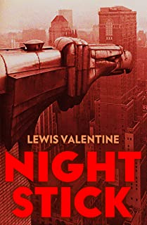 Night Stick: The Autobiography of Lewis J. Valentine, Former Police Commissioner of New York