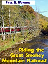 Riding the Great Smokey Mountain Railroad: Visiting Bryson, North Carolina (Travels Across America Series Book 3)