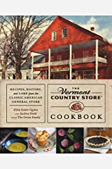 The Vermont Country Store Cookbook: Recipes, History, and Lore from the Classic American General Store Kindle Edition