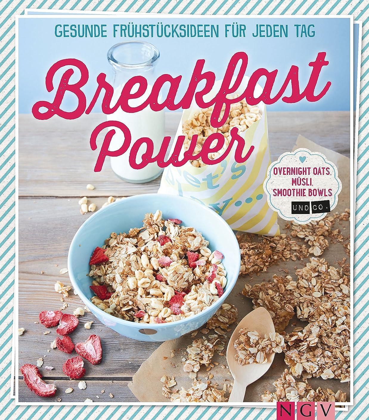 ガイドラインモネ絡まるBreakfast Power: Gesunde Frühstücksideen für jeden Tag - Overnight Oats, Müsli, Smoothie-Bowls und Co. (German Edition)