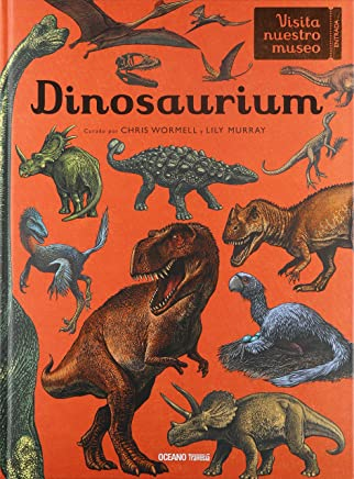 Dinosaurium (Spanish Edition) (Visita Nuestro Museo / Welcome to the Museum)