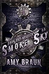 Smoke Sky: A Dark Sky Novel Kindle Edition