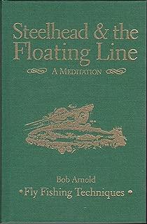 Steelhead & the Floating Line: A Meditation