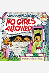The Berenstain Bears No Girls Allowed (First Time Books(R)) Kindle Edition