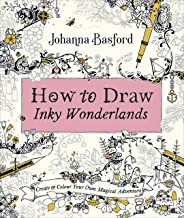 How to Draw Inky Wonderlands: Create and Colour Your Own Magical Adventure
