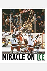 Miracle on Ice: How a Stunning Upset United a Country (Captured History Sports) Kindle Edition