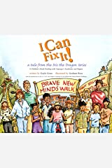 I Can Fix It a tale from the Iris the Dragon Series Broché