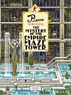 Pierre The Maze Detective: The Mystery of the Empire Maze Tower: (Maze Book for Kids, Adventure Puzzle Book, Seek and Find...