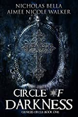 Circle of Darkness: Genesis Circle Book One Kindle Edition