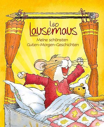 Leo Lausemaus - Meine schönsten Guten-Morgen-Geschichten (German Edition)