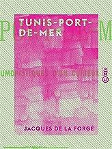 Tunis-Port-de-Mer - Notes humoristiques d'un curieux (French Edition)