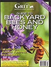Grit Barnyard Series Guide to Backyard Bees and Honey Magazine Winter 2017