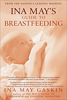 Ina May's Guide to Breastfeeding: From the Nation's Leading Midwife