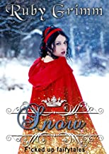 Snow (A Snow White Erotic Story) (F*cked up Fairytales Book 2)