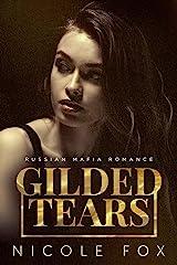Gilded Tears: A Russian Mafia Romance (Kovalyov Bratva Book 2) Kindle Edition