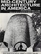 Mid-Century Architecture in America: Honor Awards of the American Institute of Architects, 1949-1961