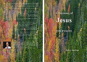 A Testimony of Jesus: THE  PSALMS