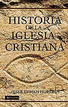 Historia de la iglesia cristiana (Spanish Edition)