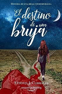 El destino de una bruja (Historia de una bruja contemporánea nº 3) (Spanish Edition)