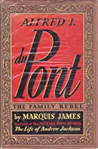 Alfred I. DuPont, The Family Rebel