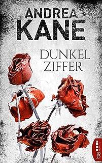 Dunkelziffer (Romantic Suspense der Bestseller-Autorin Andrea Kane 7) (German Edition)
