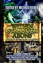 Within Stranger Aeons: Lovecraft's Mythos in the 21st Century