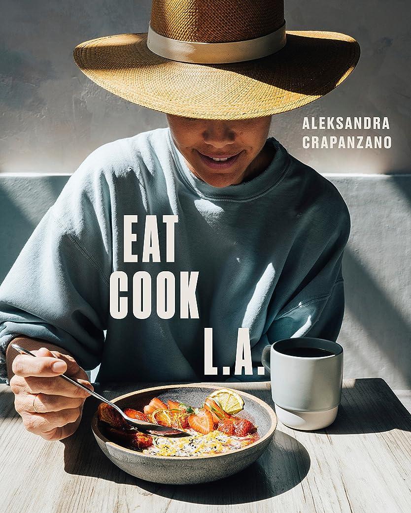 暗い拡張適応的EAT. COOK. L.A.: Recipes from the City of Angels: A Cookbook (English Edition)