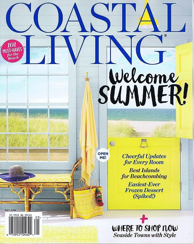 姿勢サーキットに行く季節Coastal Living [US] May 2016 (単号)