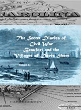 The Secret Diaries of Civil War Beaufort and the Villages of Davis Shore