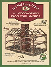 Homebuilding and Woodworking in Colonial America (Illustrated Living History Series) PDF
