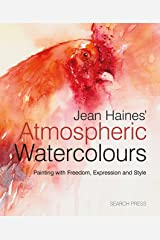 Jean Haines' Atmospheric Watercolours: Painting with freedom, expression and style Kindle Edition