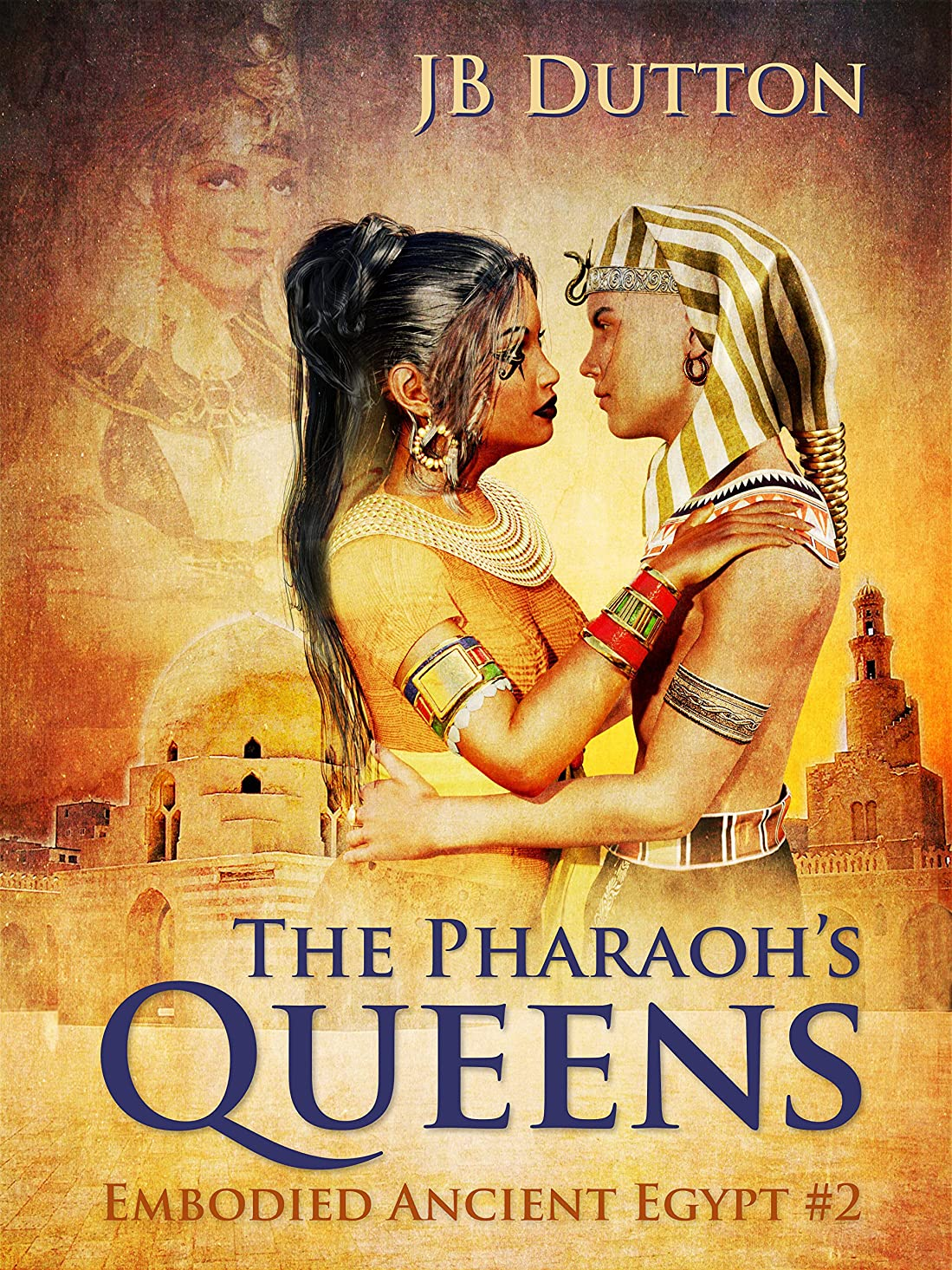 The Pharaoh's Queens (Embodied Ancient Egypt Book 2) (English Edition)
