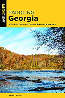 Paddling Georgia: A Guide to the State's Greatest Paddling Adventures (Paddling Series)