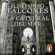 La catedral del mar [Cathedral of the Sea]: Edición especial décimo aniversario con prólogo narrado por el autor