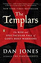 The Templars: The Rise and Spectacular Fall of God's Holy Warriors